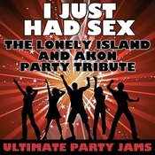 I Just Had Sex (The Lonely Island & Akon Party Tribute) Songs