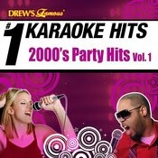 Drew's Famous # 1 Karaoke Hits: 2000's Party Hits Vol. 1 Songs