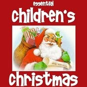 The Essential Childrens Christmas Songs
