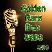 Golden Rare Doo Wops Vol 4 Songs