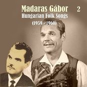 Hungarian Folk Songs Vol. 2, 1959 - 1960 Songs