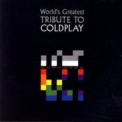 The World's Greatest Tribute To Coldplay Songs