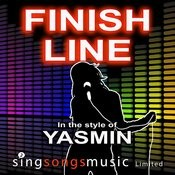 Finish Line (In The Style Of Yasmin) Songs