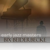 Early Jazz Leaders - Bix Beiderbecke Songs