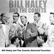 Bill Haley And The Comets Selected Favorites Songs