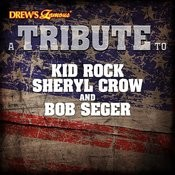 A Tribute To Kid Rock, Sheryl Crow And Bob Seger Songs