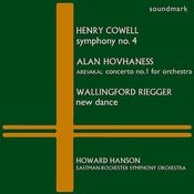 Cowell: Symphony No. 4, Hovhaness: Arevakal - Concerto No. 1 For Orchestra, Riegger: New Dance Songs