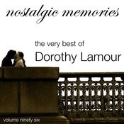 Nostalgic Memories-The Very Best Of Dorothy Lamour-Vol. 96 Songs