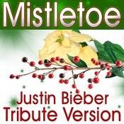 Mistletoe - Justin Bieber Tribute Version Songs