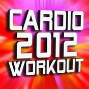 Cardio 2012 Workout Songs