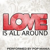 Love Is All Around Song