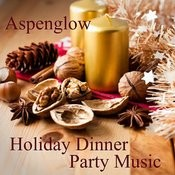 Holiday Dinner Party Music - Aspenglow Songs