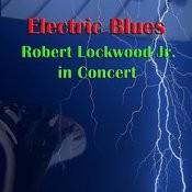 Electric Blues: Robert Lockwood Jr. In Concert Songs