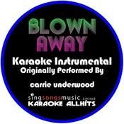 Blown Away (Originally Performed By Carrie Underwood) [Instrumental Version] Song
