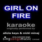 Girl On Fire (Inferno Version) [Originally Performed By Alicia Keys & Nicki Minaj] [Karaoke Audio Version] Songs