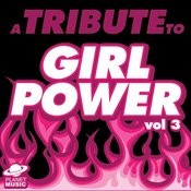 A Tribute To Girl Power, Vol. 3 Songs
