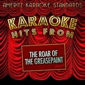 Karaoke Hits From The Roar Of The Greasepaint Songs