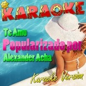 Te Amo (Popularizado Por Alexander Acha) [Karaoke Version] - Single Songs