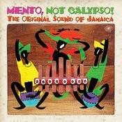 Mento, Not Calypso! The Original Sound Of Jamaica Songs