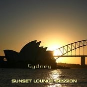 Sunset Lounge Session Sidney (Chill-Lounge-Deep_house) Songs