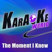 The Moment I Knew (Originally Performed By Taylor Swift)[Karaoke Version] Song
