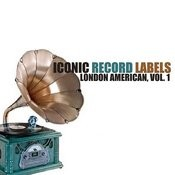 Iconic Record Labels: London American, Vol. 1 Songs