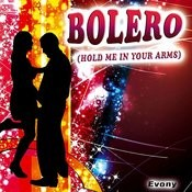 Bolero (Hold Me In Your Arms Again) Songs