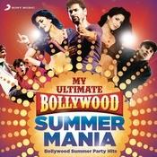 My Ultimate Bollywood Summer Mania Songs