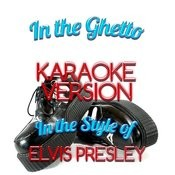 In The Ghetto (In The Style Of Elvis Presley) [Karaoke Version] - Single Songs