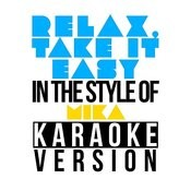 Relax, Take It Easy (In The Style Of Mika) [Karaoke Version] - Single Songs