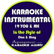 19 You & Me (In The Style Of Dan & Shay) [Karaoke Instrumental Version] - Single Songs