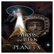 Aliens And U.F.O's From Planet X Songs