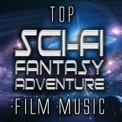 Top Sci-Fi Fantasy Adventure Film Music Songs