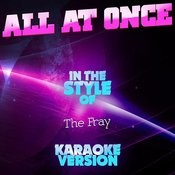All At Once (In The Style Of The Fray) [Karaoke Version] Song
