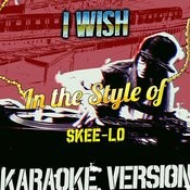 I Wish (In The Style Of Skee-Lo) [Karaoke Version] Song