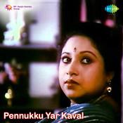 Pennukku Yar Kaval Songs