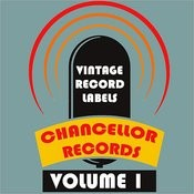 Vintage Record Labels: Chancellor Records, Vol. 1 Songs
