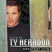This Is Ty Herndon:  Greatest Hits Songs