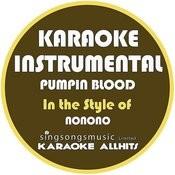 Pumpin Blood (In The Style Of Nonono) [Karaoke Instrumental Version] - Single Songs