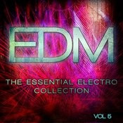 Edm - The Essential Electro Collection, Vol. 5 Songs