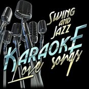 Swing And Jazz Karaoke Love Songs Songs