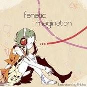 Fanatic Imagination (Feat. Gumi) Songs