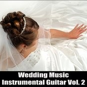 Wedding Music: Instrumental Guitar Vol. 2 Songs