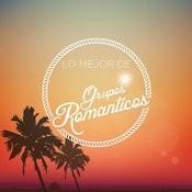 Lo Mejor De Grupos Romanticos Songs