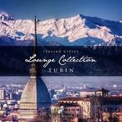 Italian Cities Lounge Collection Vol. 5 - Turin Songs