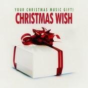 Christmas Wish - Your Christmas Music Gift! Songs