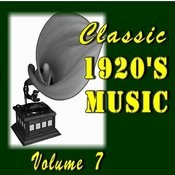 Classic 1920's Music, Vol. 7 (Special Edition) Songs
