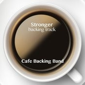 Stronger (Backing Track Instrumental Version) - Single Songs
