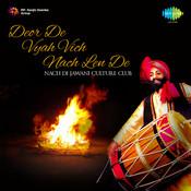 Deor De Vyah Vich Nach Len De Songs