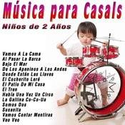 Música Para Casals: Niños De 2 Años Songs